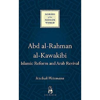 Abd Al-Rahman Al-Kawakibi - rinascita islamica araba e riforma di Itzchak