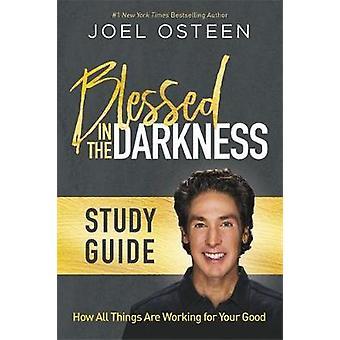 Välsignad i mörker studiehandledningen av Joel Osteen - 9781478970347 Bo