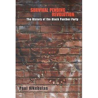 Survival Pending Revolution - The History of the Black Panther Party b