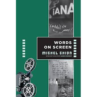 Words on Screen by Michel Chion - Claudia Gorbman - 9780231174992 Book