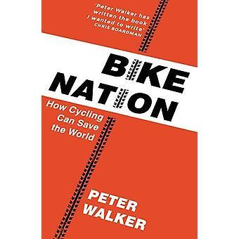 Nation de vélo par Peter Walker - livre 9781911214946