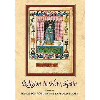 Religion i ny-Spania av Susan Schroeder - Stafford Poole - 978082633