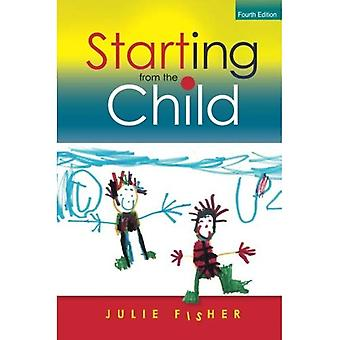 Starting from the Child: Teaching and Learning from 4 - 8