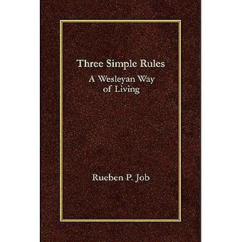 Tre enkla regler: Ett Wesleyan sätt att leva