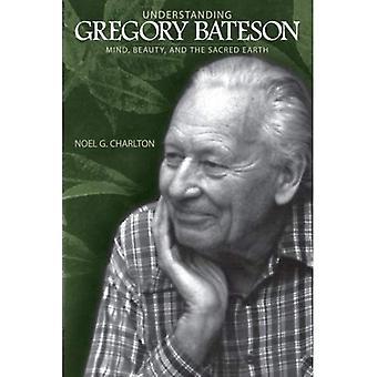 Verständnis von Gregory Bateson (SUNY Reihe in Umwelt-Philosophie und Ethik)