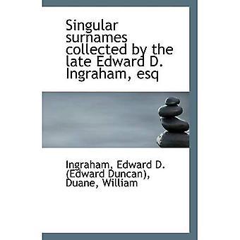 Noms de famille du singulier recueillies par la fin Edward D. Ingraham, esq