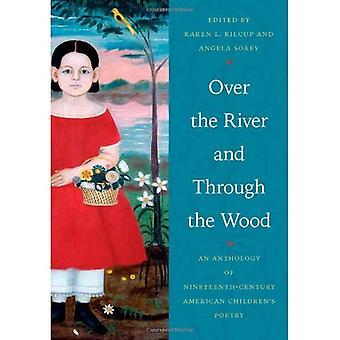Over elven og gjennom skogen: en antologi av poesi for nittende århundre amerikansk barn