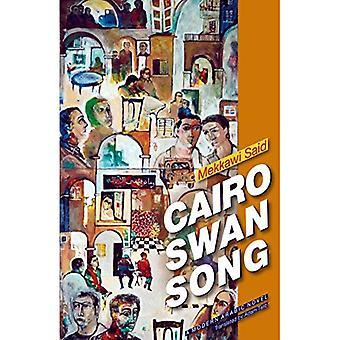 Canto del cigno di Cairo: Un romanzo arabo moderno