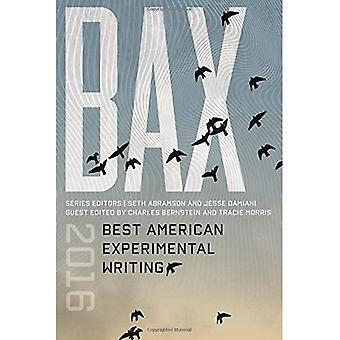 BAX 2016: Beste Amerikaanse experimentele schrijven (beste Amerikaanse experimentele schrijven)