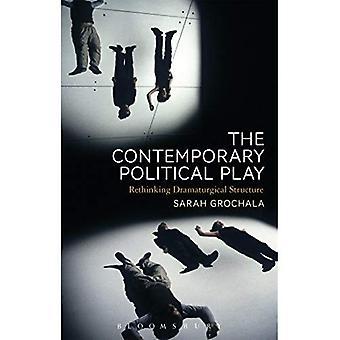 Den samtida politiska Play: Rethinking dramaturgiska struktur