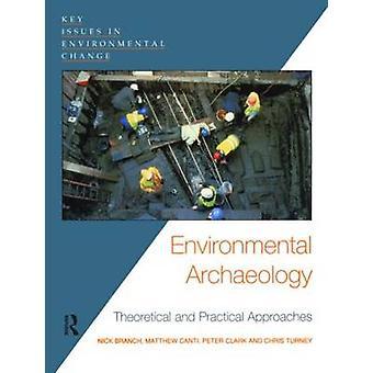Umwelt-Archäologie theoretische und praktische Ansätze von Zweig & Nick