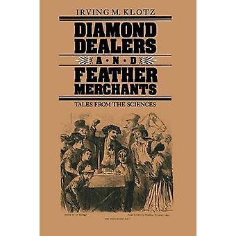 Diamant forhandlere og fjer købmænd fortællinger fra videnskaber af Klotz