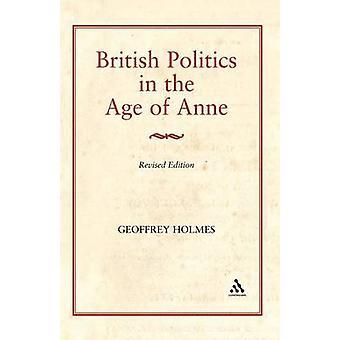Britische Politik im Zeitalter der Anna von Holmes & Geoffrey S.