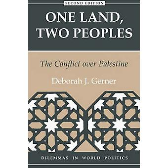 One Land Two Peoples  The Conflict Over Palestine by Gerner & Deborah J