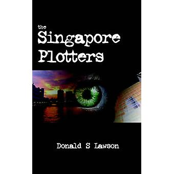 The Singapore Plotters by Lawson & Donald S.