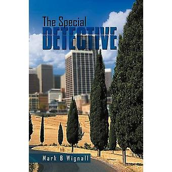 The Special Detective by Wignall & Mark B.