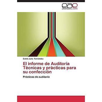 El Informe de Auditoria Tecnicas y Practicas Para Su Confeccion by Fernandez Estela Julia