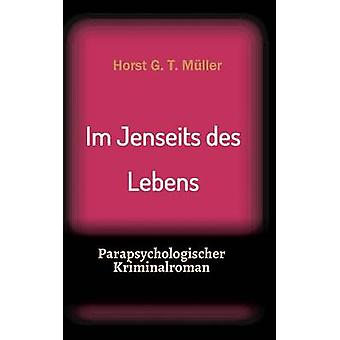 Im Jenseits des Lebens av Müller & Horst G. T.