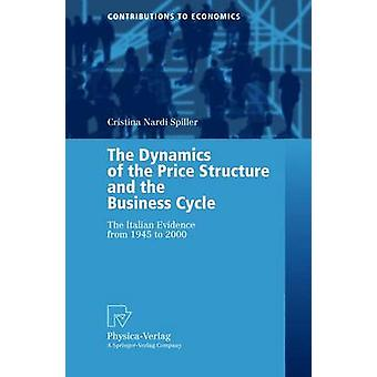 The Dynamics of the Price Structure and the Business Cycle  The Italian Evidence from 1945 to 2000 by Spiller & Cristina Nardi