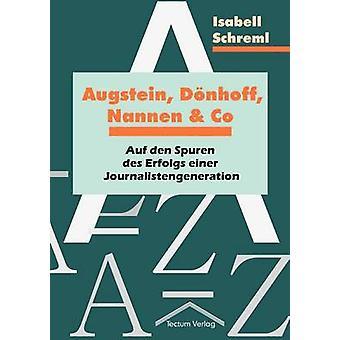Augstein Dnhoff Nannen und Co by Schreml & Isabell