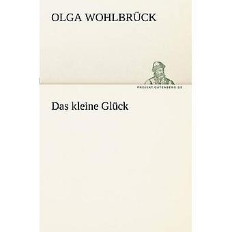 Das Kleine Gluck by Wohlbr Ck & Olga