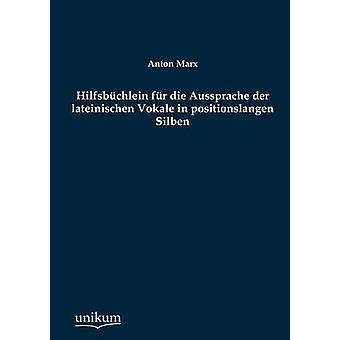 Hilfsb Chlein Fur Die Aussprache Der Lateinischen Vokale i Positionslangen Silben av Marx & Anton