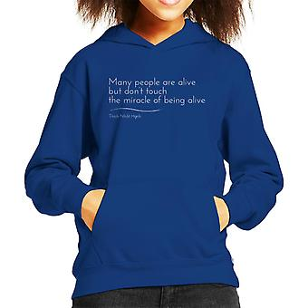 Mindfulness Thich Nhat Hanh Being Alive Quote Kid's Hooded Sweatshirt