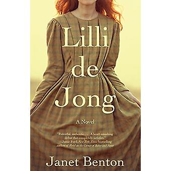 Lilli de Jong - A Novel by Janet Benton - 9780525563327 Book