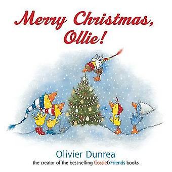 Merry Christmas - Ollie! by Olivier Dunrea - 9780547370163 Book
