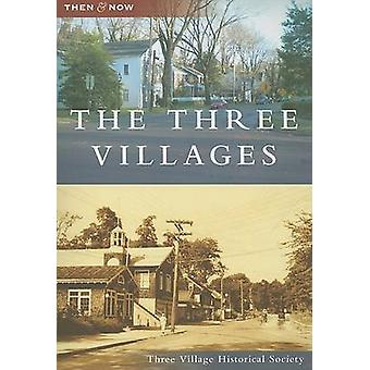 The Three Villages by Three Village Historical Society - 978073855544