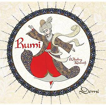 Rumi - Persian Poet - Whirling Dervish by Demi - 9780761455271 Book