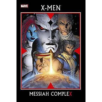 X-men - Messiah Complex by Marc Silvestri - Craig Kyle - Christopher Y