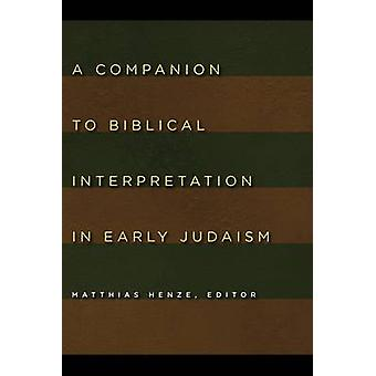 A Companion to Biblical Interpretation in Early Judaism by Matthias H