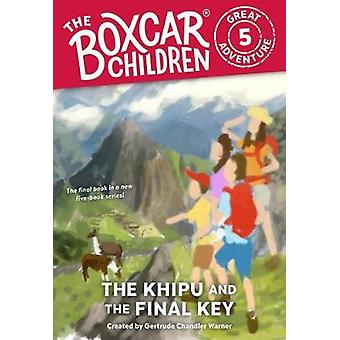 The Khipu and the Final Key by Gertrude Chandler Warner - 97808075068