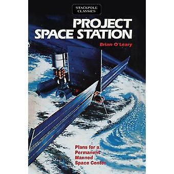Project Space Station - Plans for a Permanent Manned Space Station by