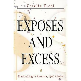 Exposes and Excess - Muckraking in America - 1900 / 2000 by Cecelia Ti