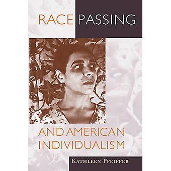 Carrera pasajera y el individualismo americano por Kathleen Pfeiffer-978155