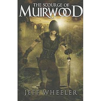 The Scourge of Muirwood by Jeff Wheeler - 9781612187020 Book