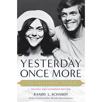 Yesterday Once More - The Carpenters Reader by Randy L. Schmidt - 9781