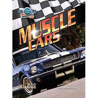 Muscle Cars by John Hamilton - 9781617835292 Book