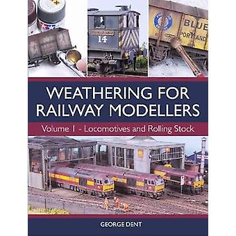 Weathering for Railway Modellers - Volume 1 - Locomotives and Rolling S
