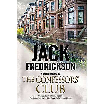 The Confessors' Club - A Pi Mystery Set in Chicago by Jack Fredrickson