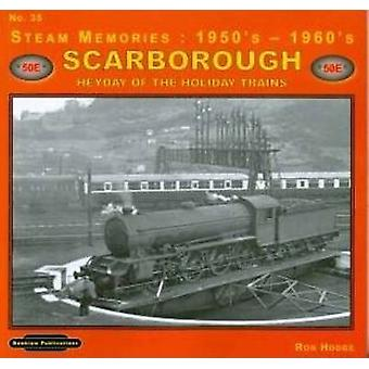 Steam Memories 1950's-1960's Scarborough - Heyday of the Holiday Train