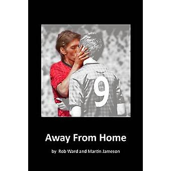 Away From Home by Rob Ward - Martin Jameson - 9781910067079 Book