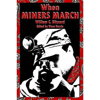 When Miners March by William C. Blizzard - 9781604863000 Book