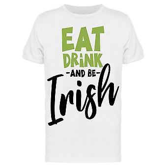 Eat Drink And Be Irish Art Tee Men's -Image by Shutterstock