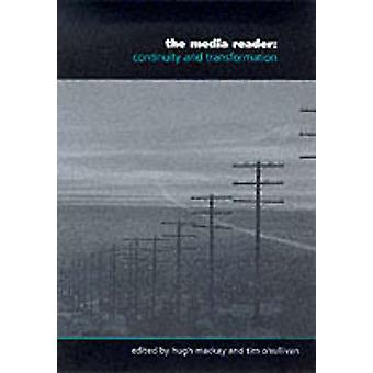 The Media Reader Continuity and Transformation by MacKay & Hugh