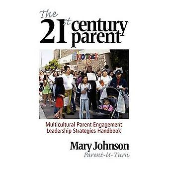 The 21st Century Parent Multicultural Parent Engagement Leadership Strategies Handbook Hc von Johnson & Mary