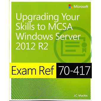 Upgrading from Windows Server 2008 to Windows Server 2012 R2 - Exam Re