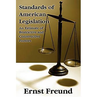 Standards of American Legislation by Freund & Ernst